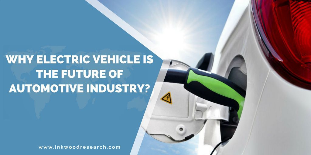 Why Electric Vehicle Is the Future of Automotive Industry?