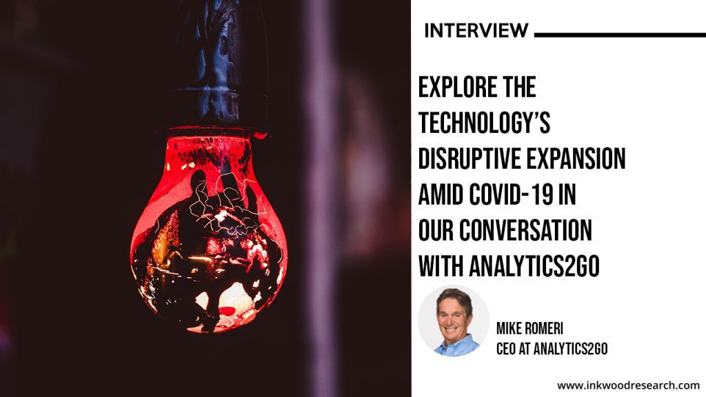 interview with Analytics2Go on the Technologys disruptive expansion amid COVID-19